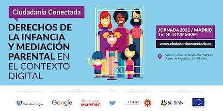 Jornada Ciudadanía Conectada 2021, Derechos infancia y mediación parental entradas