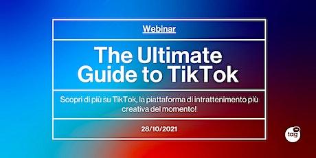 The Ultimate Guide to TikTok biglietti