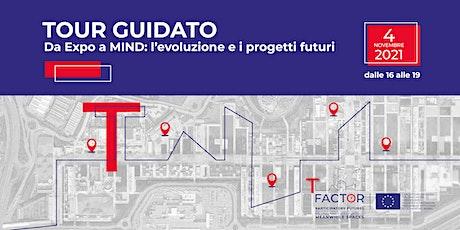 Tour Guidato: da Expo a Mind - l'evoluzione ed i progetti futuri biglietti