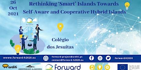 Rethinking Smart Islands Towards   Self-Aware and Cooperative Hybrid Island bilhetes