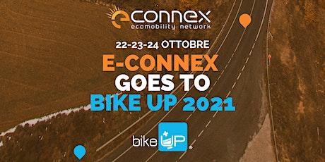 E-CONNEX GOES TO BIKE UP 2021 biglietti