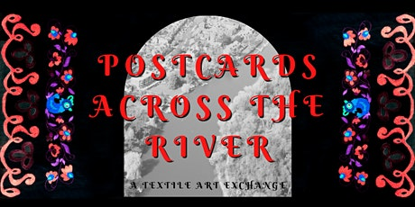 Stitching Time and Place: Postcards Across the River tickets