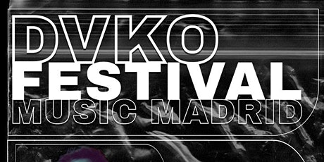 DVKO Festival Music Madrid entradas