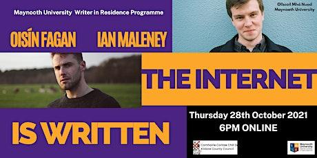 The Internet is Written with Oisín Fagan and Ian Maleney tickets