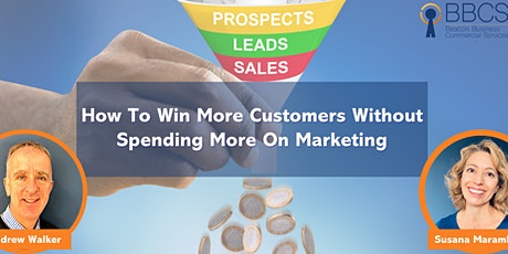 Evening | How to Win More Customers Without Spending More On Marketing tickets