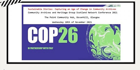 Community Archives Heritage Group Scotland Network Conference  #COP26 tickets