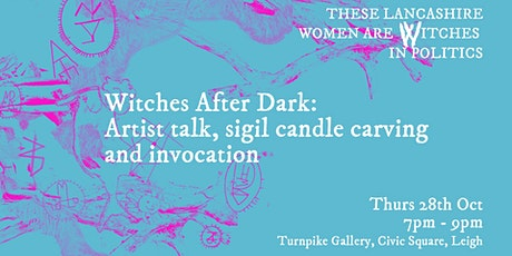 Witches After Dark: Artist talk, sigil candle carving and invocation tickets