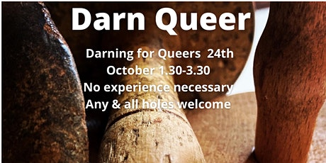 Darn Queer , Darning workshop. No experience necessary, all holes welcome. tickets