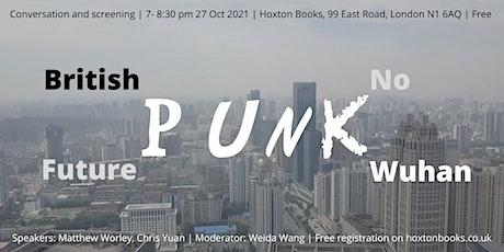 TALK/SCREENING: British Punk, Wuhan Punk, and (no) future tickets