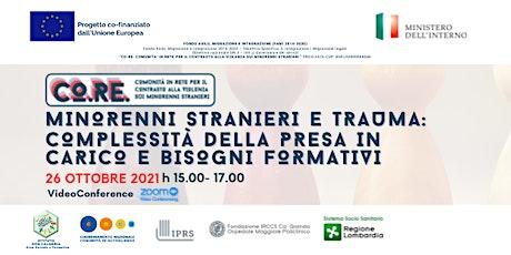 """Progetto CO.RE - """"Minorenni stranieri e trauma"""" biglietti"""