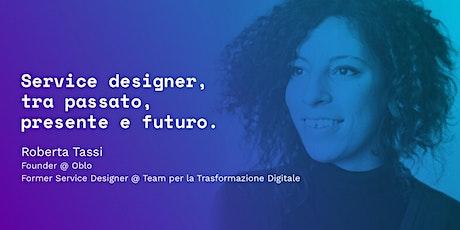 Service designer, tra passato, presente e futuro. biglietti