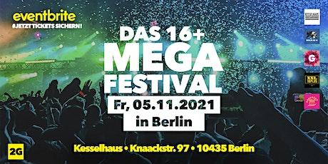 Das 16+ MEGA Festival tickets