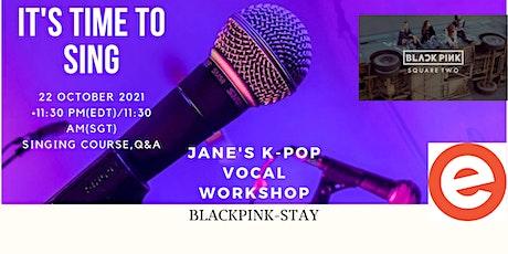 ( BLACKPINK STAY ) Jane's K-Pop Vocal Workshop tickets