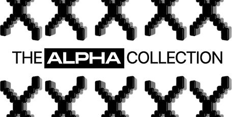 Launch of the Alpha NFT Collection tickets