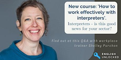 For public service interpreters - Q&A with Shelley Purchon tickets
