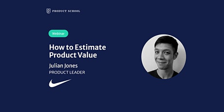 Webinar: How to Estimate Product Value by Nike Product Leader tickets