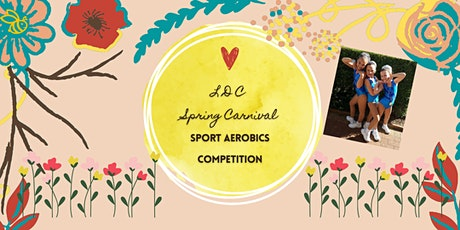 LDC Spring Carnival  Sport Aerobics Competition tickets