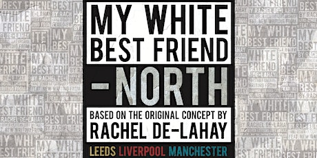 My White Best Friend - North: The Holbeck, Live Stream tickets