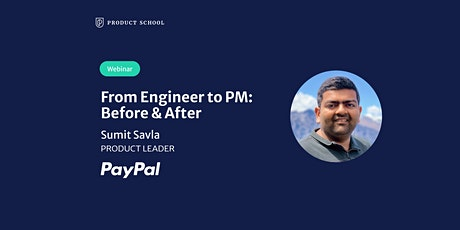 Webinar: From Engineer to PM: Before & After by PayPal Product Leader tickets