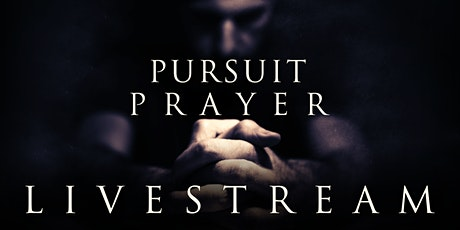 Pursuit Prayer Livestream tickets