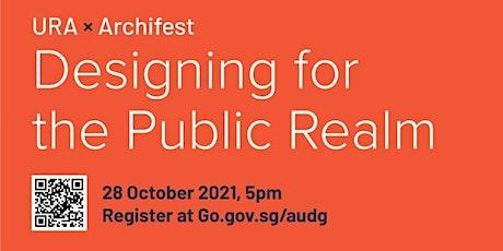 URA x Archifest: Designing for the Public Realm tickets