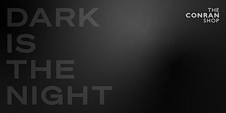 Dark Is the Night tickets