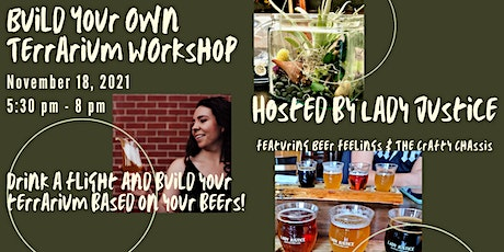 Build Your Own Terrarium: Lady Justice X Beer Feelings X Crafty Chassis tickets