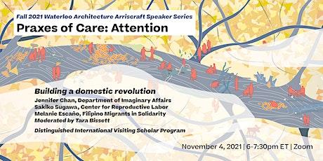 Praxes of Care: Attention  — Jennifer Chan, Sakiko Sugawa & Melanie Escaño tickets