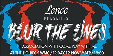 Lence presents Blur the Lines in association with Come Play With Me tickets