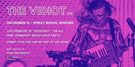 The Vidiot Live! tickets