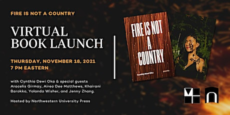 FIRE IS NOT A COUNTRY Launch with Cynthia Dewi Oka & Special Guests tickets
