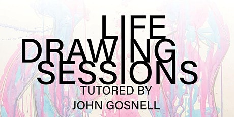 Life Drawing Sessions tutored by John Gosnell tickets