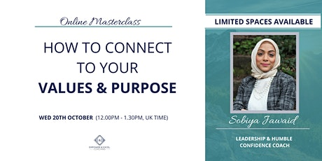 How To Connect To Your Values and Purpose- ONLINE MASTERCLASS tickets