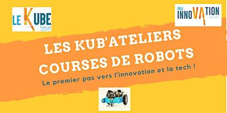 Les Kub'Ateliers - Course de robots billets