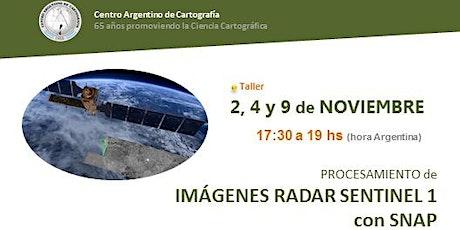 """Taller """"PROCESAMIENTO  de IMÁGENES RADAR Sentinel 1  con SNAP"""" boletos"""