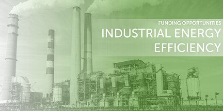 Industrial Energy Transformation (IETF) & Accelerator (IEEA) Funds Overview tickets