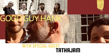 Good Guy Hank with special guest TATHAJAM tickets