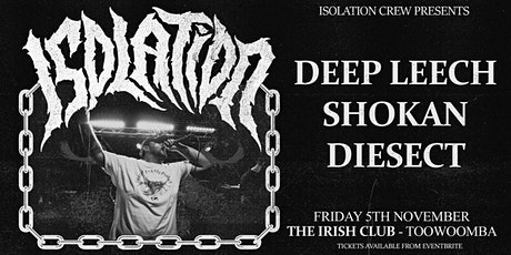 ISOLATION w/ Special Guests  - TOOWOOMBA 18+ tickets