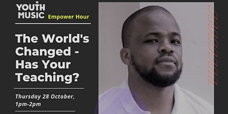 The World's Changed - Has Your Teaching? (Empower Hour) tickets