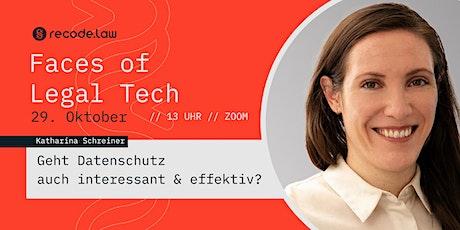 Faces of Legal Tech: Katharina Schreiner über Legal Tech & Datenschutz Tickets