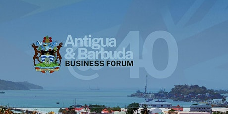 Antigua and Barbuda Business Forum @ 40 - Opening Ceremony tickets