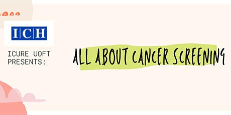 iCure UofT Presents: All About Cancer Screening tickets