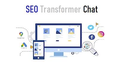 SEOTransformer: Informal chat about SEO & organic lead generation tickets