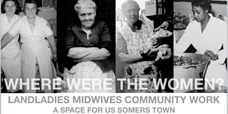 Working class women: Where were the Women? Landladies midwives and class tickets