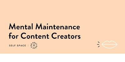 Mental Maintenance for Content Creators