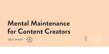Mental Maintenance for Content Creators tickets