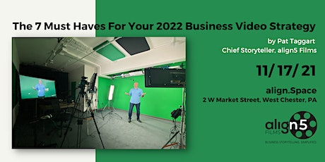 The 7 Must Haves For Your 2022 Business Video Strategy tickets