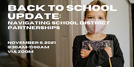 Back to School Update: Navigating School District Partnerships tickets