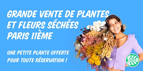 Grande Vente de Plantes et Fleurs séchées - Paris 11ème tickets