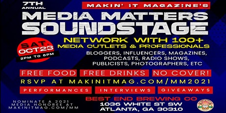 Makin' It Magazine's 7th Annual Media Matters Soundstage during #A3C2021 tickets